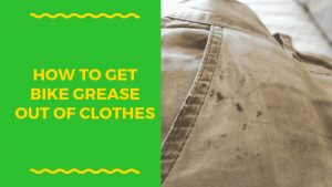 Read more about the article How to Get Bike Grease Out of Clothes | In 5 Easy Steps
