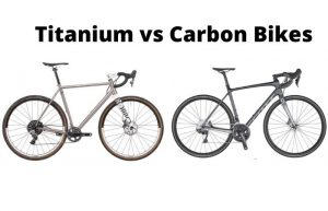 Read more about the article Titanium vs Carbon Bike – Which Is Most Suitable For You?